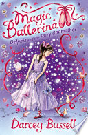 Delphie and the Fairy Godmother  Magic Ballerina  Book 5