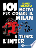 101 motivi per odiare il Milan e tifare l'Inter