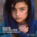 Magie der Bilder. Das Magnum Archiv