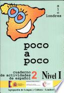 Poco a poco. Cuaderno de actividades de español 2. Nivel I