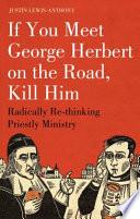 If You Meet George Herbert On The Road Kill Him