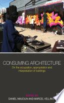 Consuming Architecture