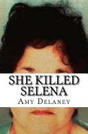 She Killed Selena