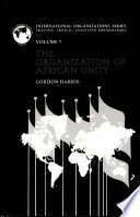 The Organization of African Unity May Date Back Centuries But It Was First
