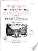 Biblioth  que curieuse  historique et critique ou catalogue raisonn   des livres difficiles    trouver