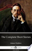 The Complete Short Stories by Anton Chekhov  Illustrated