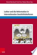 Luther und die Reformation in internationalen Geschichtskulturen