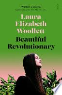 Beautiful Revolutionary by Laura Elizabeth Woollett