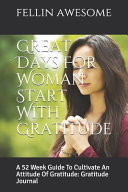 Great Days For Woman Start With Gratitude