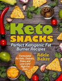 Keto Snacks Perfect Ketogenic Fat Burner Recipes Supports Healthy Weight Loss Burn Fat Instead Of Carbs Formulated For Keto Dia