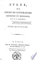 Lycee, ou Cours de litterature ancienne et moderne; par J.F. Laharpe. Tome premier -seizieme, 2. partie