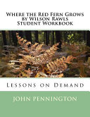 Where the Red Fern Grows by Wilson Rawls Student Workbook