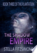 The Shadow Empire : noble legacy of wonder and...