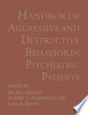 Handbook of Aggressive and Destructive Behavior in Psychiatric Patients