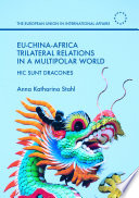 EU China Africa Trilateral Relations in a Multipolar World