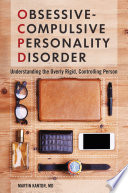 Obsessive Compulsive Personality Disorder  Understanding the Overly Rigid  Controlling Person