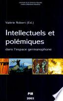 Intellectuels et pol  miques dans l espace germanophone