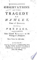 Miscellaneous Observations on the Tragedy of Hamlet  Prince of Denmark  With a Preface  Containing Some General Remarks on the Writings of Shakespeare
