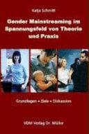 Gender mainstreaming im Spannungsfeld zwischen Theorie und Praxis