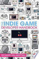 The Indie Game Developer Handbook