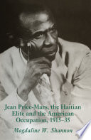 Jean-Price Mars, the Haitian Elite and the American Occupation,1915-35