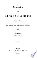 Nachrichten über Thomas a Kempis nebst einem Anhange von meistens noch ungedruckten Urkunden