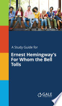 A Study Guide For Ernest Hemingway S For Whom The Bell Tolls