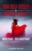 High Self Esteem Confidence Mastery Inner Peace Self Acceptance