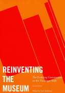 Reinventing The Museum : and the latest thinking of the 21st century...