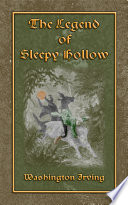 THE LEGEND OF SLEEPY HOLLOW   An American Literary Classic