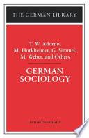 German Sociology T W Adorno M Horkheimer G Simmel M Weber And Others