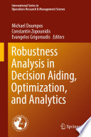 Robustness Analysis In Decision Aiding, Optimization, And Analytics : in robustness analysis in decision aiding, optimization, and...