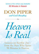 Heaven Is Real : the reality of heaven and...