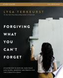Forgiving What You Can't Forget Study Guide