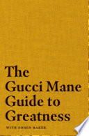 Book The Gucci Mane Guide to Greatness