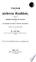 Lehrbuch der niederen Geodäsie, vorzüglich für Forstwirthe, Cameralisten und Oeconomen, so wie zum Gebrauche auf niederen technischen Lehranstalten