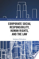 Corporate Social Responsibility  Human Rights and the Law