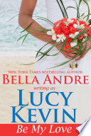 Be My Love  A Walker Island Romance  Book 1