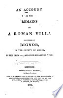 An Account of the Remains of a Roman Villa Discovered at Bignor  in     Sussex in     1811
