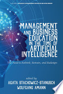 Management And Business Education In The Time Of Artificial Intelligence