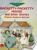 Racketty Packetty House and Other Stories