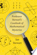 Professor Stewart s Casebook of Mathematical Mysteries