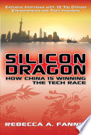 Silicon Dragon  How China Is Winning the Tech Race