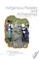 Indigenous Peoples and Archaeology in Latin America