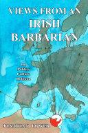 Views from an Irish Barbarian