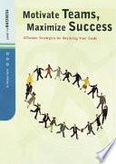 Motivate Teams  Maximize Success