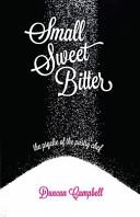 Small  Sweet  Bitter