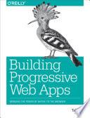 Building Progressive Web Apps