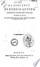 La giovent   di Enrico quinto argomento tratto dal francese commedia in musica da rappresentarsi nel Real Teatro del Fondo  il carnevale del 1815  la musica    del signor Herold