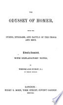 The Odyssey of Homer  with the Hymns  Epigrams  and Battle of the Frogs and Mice  Literally Translated with Explanatory Notes  by T  A  Buckley